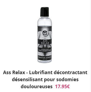 Ass Relax - Lubrifiant décontractant désensilisant pour sodomies douloureuses
